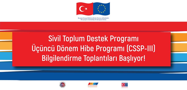 Sivil Toplum Destek Programı Üçüncü Dönem Hibe Programı (CSSP-III) Bilgilendirme Toplantıları Takvimi