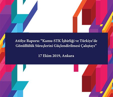 "Workshop Report of ""Workshop on Public-CSO Cooperation and Strengthening Volunteerism Processes in Turkey"" Published!"