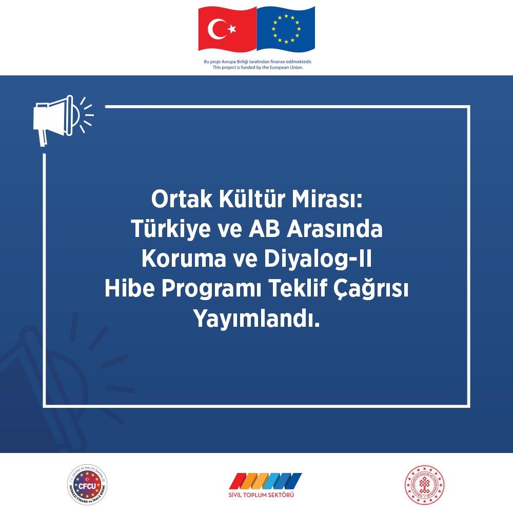 Ortak Kültür Mirası: Türkiye ve AB Arasında Koruma ve Diyalog-II Hibe Programı Teklif Çağrısı