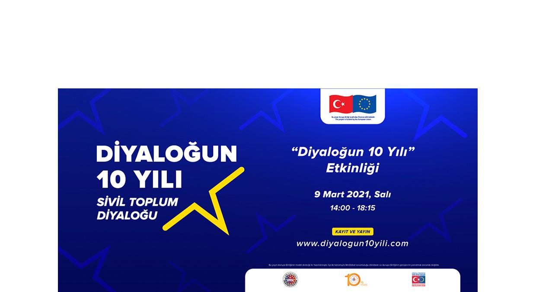 """""""Diyaloğun 10 Yılı Etkinliği"""" Türkiye ve AB Ülkelerinde Birlikte Kutlanacak"""