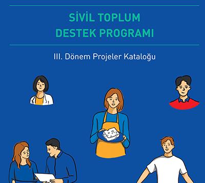 Sivil Toplum Destek Programı III: Dönem Projeler Kataloğu Yayımlandı!